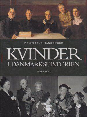 Grethe Jensen: Kvinder i Danmarkshistorien, 2004.