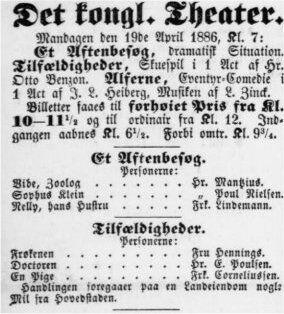 19. april 1886 Kjøbenhavns Adressecomptoirs Efterretninger. Ved premieren var stykket uden Emma Gads navn.